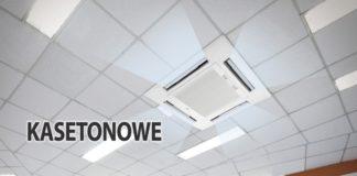Klimatyzatory kasetonowe - cena, opinie, serwis, instrukcja obsługi, gdzie kupić